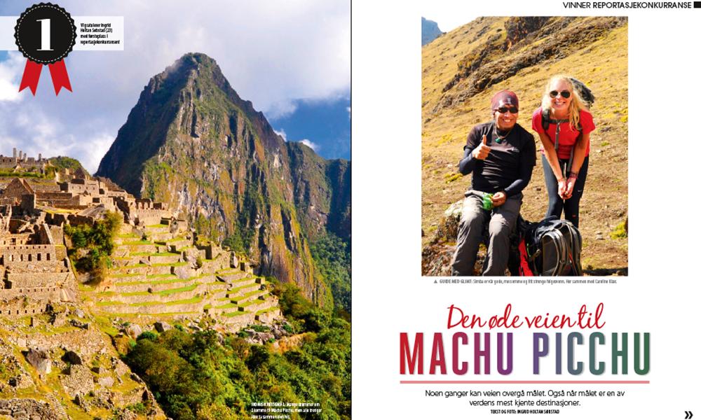 Ingrid Holtan Søbstad vant konkurransen i fjor, med sin reportasje fra Machu Picchu. I år er det kanskje DU som får din reportasje på trykk samt en helt egen reportasjereise!
