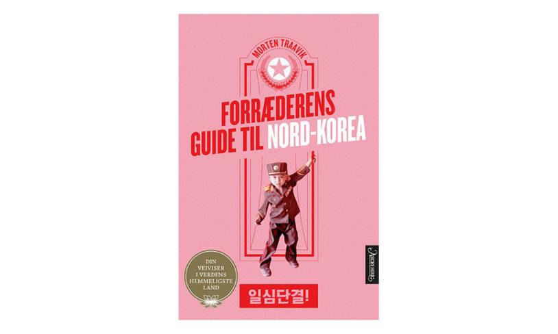 3 Forræderens guide til Nord-Korea